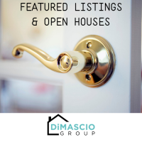 DIMASCIO GROUP - FEATURED LISTINGS & OPEN HOUSES!